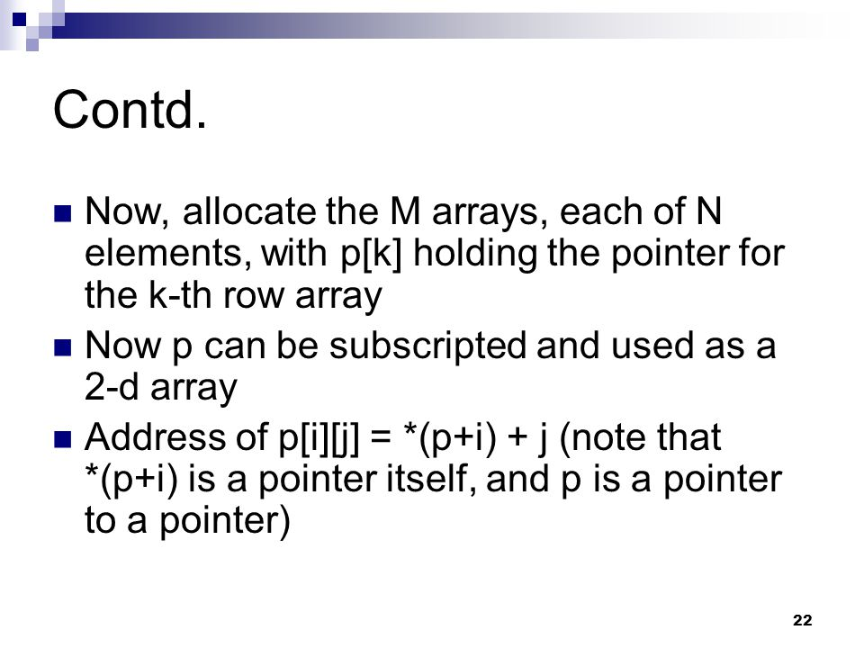 Contd. Now, allocate the M arrays, each of N elements, with p[k] holding the pointer for the k-th row array.